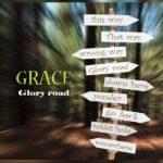 GRACE / Glory road